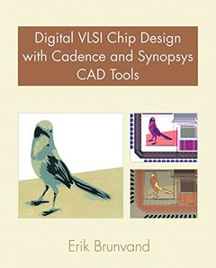 Digital VLSI Chip Design with Cadence and Synopsys CAD Tools (Paperback)-cover