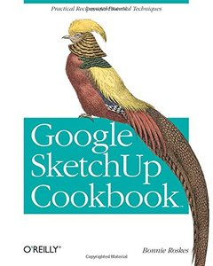 Google SketchUp Cookbook: Practical Recipes and Essential Techniques (Paperback)-cover