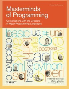 Masterminds of Programming: Conversations with the Creators of Major Programming Languages (Paperback)