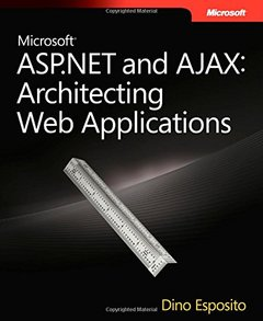 Microsoft ASP.NET and AJAX: Architecting Web Applications (Paperback)-cover
