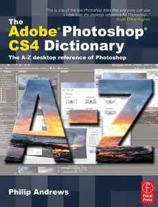 The Adobe Photoshop CS4 Dictionary: The A to Z desktop reference of Photoshop (Paperback)-cover