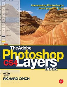 The Adobe Photoshop CS4 Layers Book: Harnessing Photoshop's most powerful tool  (Paperback)-cover