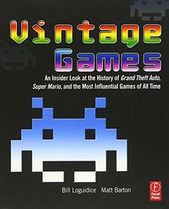 Vintage Games: An Insider Look at the History of Grand Theft Auto, Super Mario, and the Most Influential Games of All Time (Paperback)-cover