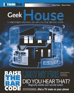 Geek House: 10 Hardware Hacking Projects for Around Home (Paperback)-cover