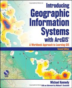 Introducing Geographic Information Systems with ArcGIS: A Workbook Approach to Learning GIS, 2/e (Paperback)-cover