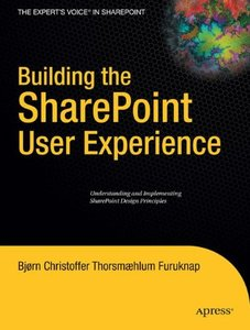 Building the SharePoint User Experience: Understanding and Implementing SharePoint Design Principles (Paperback)-cover