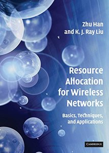 Resource Allocation for Wireless Networks: Basics, Techniques, and Applications (Hardcover)-cover