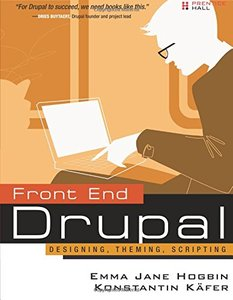 Front End Drupal: Designing, Theming, Scripting (Paperback)-cover