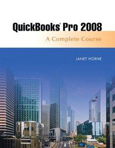Quickbooks Pro 2008: Complete Course, 9/e (Spiral-bound)