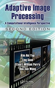 Adaptive Image Processing: A Computational Intelligence Perspective, 2/e (Hardcover)