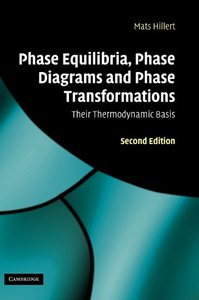 Phase Equilibria, Phase Diagrams and Phase Transformations: Their Thermodynamic Basis (Hardcover)