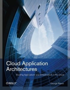 Cloud Application Architectures: Building Applications and Infrastructure in the Cloud (Paperback)-cover