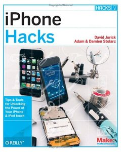 iPhone Hacks: Pushing the iPhone and iPod touch Beyond Their Limits (Paperback)-cover