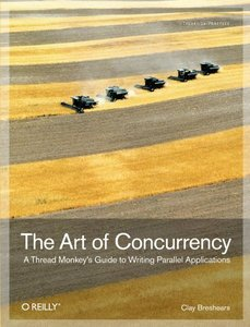 The Art of Concurrency: A Thread Monkey's Guide to Writing Parallel Applications (Paperback)-cover
