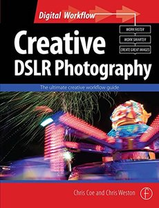 Creative DSLR Photography: The ultimate creative workflow guide (Paperback)-cover