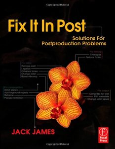 Fix It in Post: Solutions for Postproduction Problems (Paperback)