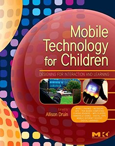 Mobile Technology for Children: Designing for Interaction and Learning (Paperback)-cover