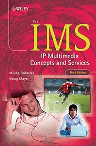 The IMS: IP Multimedia Concepts and Services, 3/e (Hardcover)-cover