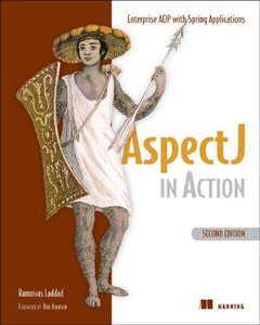 Aspectj in Action: Enterprise AOP with Spring Applications, 2/e (Paperback)-cover