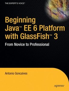 Beginning Java EE 6 Platform with GlassFish 3: From Novice to Professional (Paperback)-cover