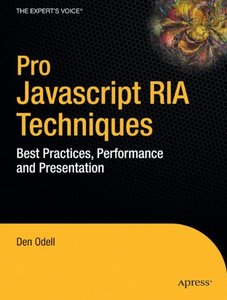 Pro Javascript RIA Techniques: Best Practices, Performance and Presentation (Paperback)