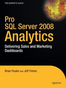Pro SQL Server 2008 Analytics: Delivering Sales and Marketing Dashboards-cover