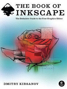 The Book of Inkscape: The Definitive Guide to the Free Graphics Editor-cover