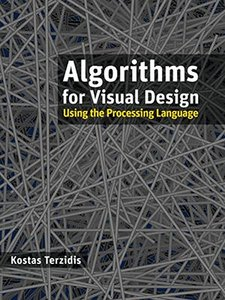 Algorithms for Visual Design Using the Processing Language (Hardcover)-cover