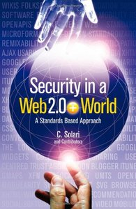 Securityin a Web 2.0+ World: A Standards-Based Approach (Hardcover)