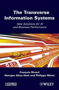 Transverse Information Systems: New Solutions for IS and Business Performance (Hardcover)
