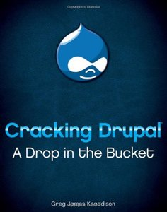 Cracking Drupal: A Drop in the Bucket (Paperback)-cover