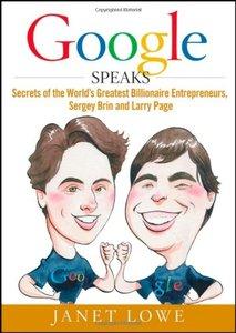 Google Speaks: Secrets of the Worlds Greatest Billionaire Entrepreneurs, Sergey Brin and Larry Page (Hardcover)