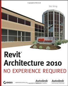 Revit Architecture 2010 : No Experience Required (Paperback)-cover