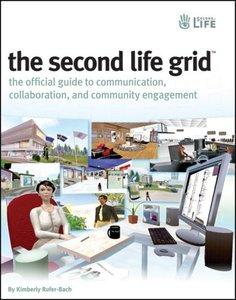The Second Life Grid: The Official Guide to Communication, Collaboration, and Community Engagement (Paperback)-cover