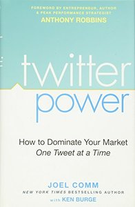 Twitter Power: How to Dominate Your Market One Tweet at a Time (Hardcover)-cover