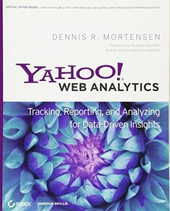 Yahoo! Web Analytics: Tracking, Reporting, and Analyzing for Data-Driven Insights (Paperback)