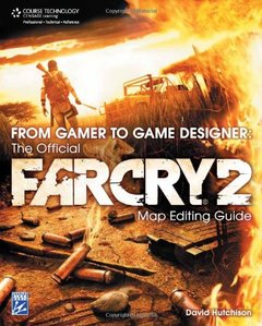 From Gamer to Game Designer: The Official Far Cry 2 Map Editing Guide (Paperback)-cover