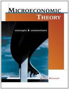 Microeconomic Theory: Concepts and Connections (Hardcover)