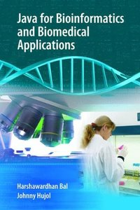 Java for Bioinformatics and Biomedical Applications (Hardcover)