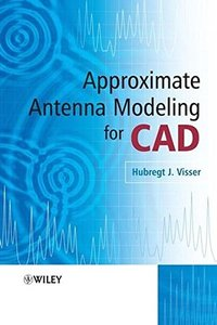 Approximate Antenna Modeling for CAD (Hardcover)