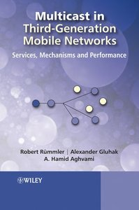 Multicast in Third-Generation Mobile Networks: Services, Mechanisms and Performance (Hardcover)