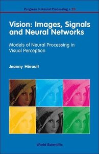Vision: Images, Signals and Neural Networks: Models of Neural Processing in Visual Perception (Hardcover)-cover