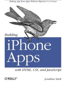 Building iPhone Apps with HTML, CSS, and JavaScript: Making App Store Apps Without Objective-C or Cocoa (Paperback)-cover