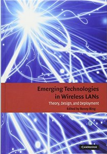 Emerging Technologies in Wireless LANs: Theory, Design, and Deployment (Hardcover)