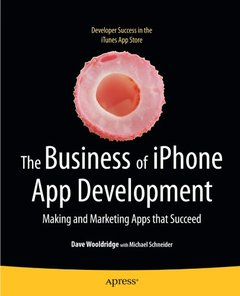 The Business of iPhone App Development: Making and Marketing Apps that Succeed (Paperback)-cover