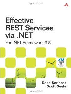 Effective REST Services via .NET: For .NET Framework 3.5 (Paperback)-cover