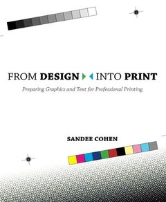 From Design Into Print: Preparing Graphics and Text for Professional Printing (Paperback)