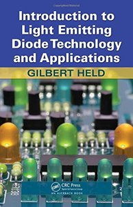 Introduction to Light Emitting Diode Technology and Applications (Hardcover)