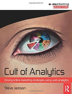 Cult of Analytics: Driving online marketing strategies using web analytics (Paperback)-cover