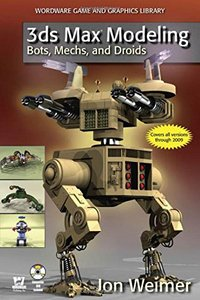 3ds Max Modeling: Bots, Mechs, and Droids (Wordware Game and Graphics Library)-cover